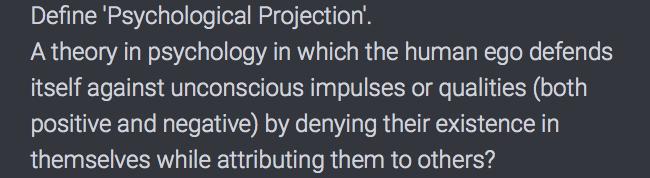 Definiere Psychologische Projektion